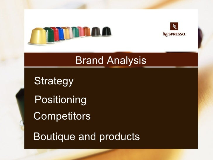 The analyze of Nespresso brand Slide 3