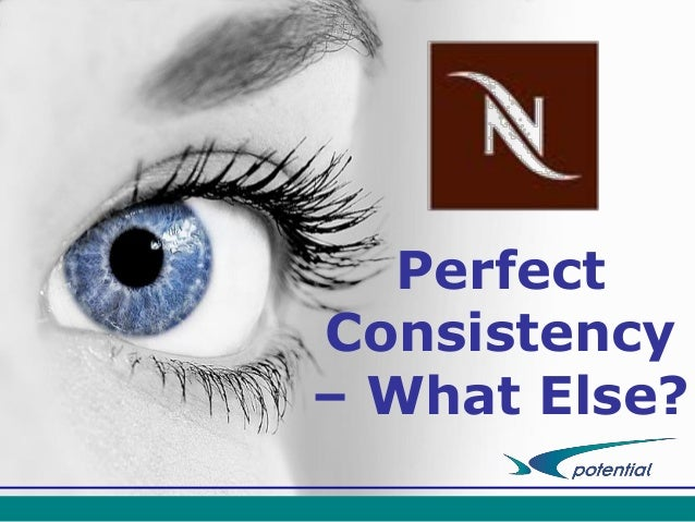 Perfect Consistency – What Else?