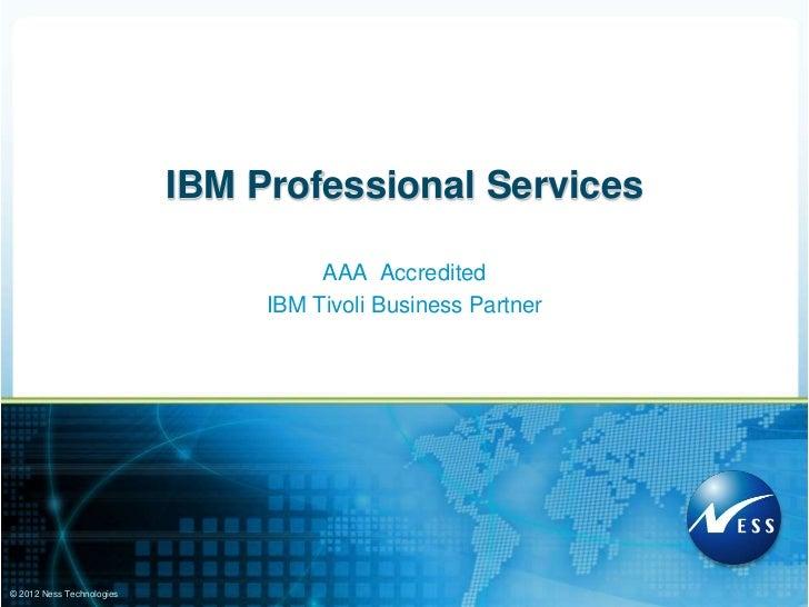 IBM Professional Services                                       AAA Accredited                                 IBM Tivoli ...