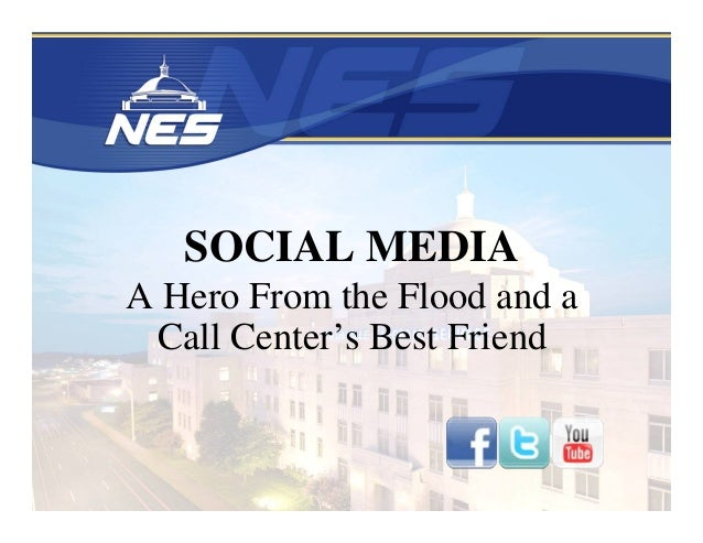 SOCIAL MEDIA A Hero From the Flood and a Call Center's Best Friend
