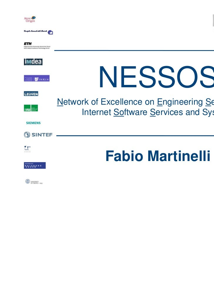 NESSOSNetwork of Excellence on Engineering Secure Future     Internet Software Services and Systems           Fabio Martin...