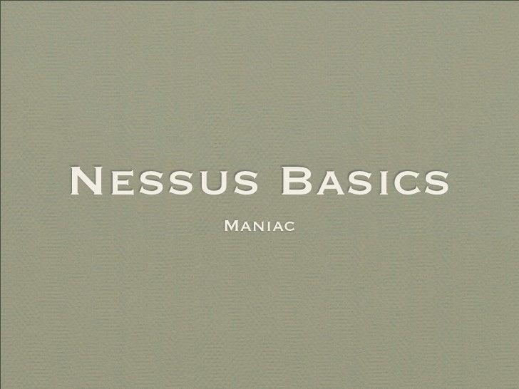 Nessus Basics      Maniac