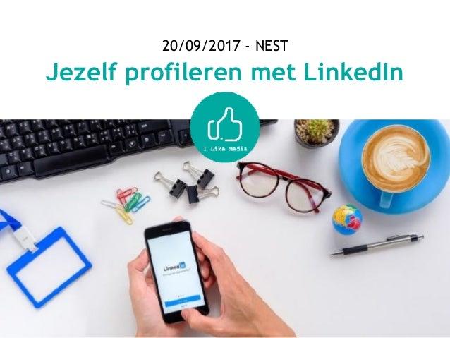 20/09/2017 - NEST Jezelf profileren met LinkedIn