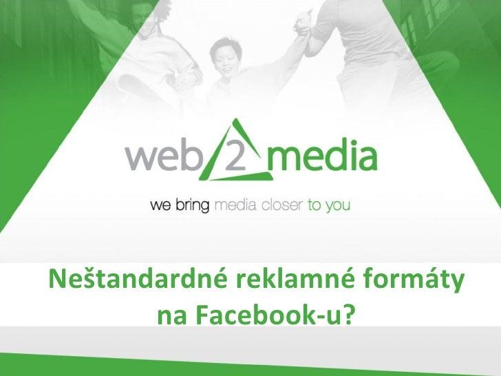 Neštandardné reklamné formáty na Facebook-u?