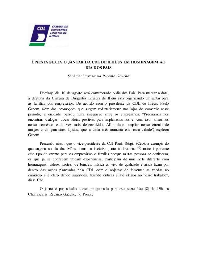 É NESTA SEXTA O JANTAR DA CDL DE ILHÉUS EM HOMENAGEM AO DIA DOS PAIS Será na churrascaria Recanto Gaúcho Domingo dia 10 de...