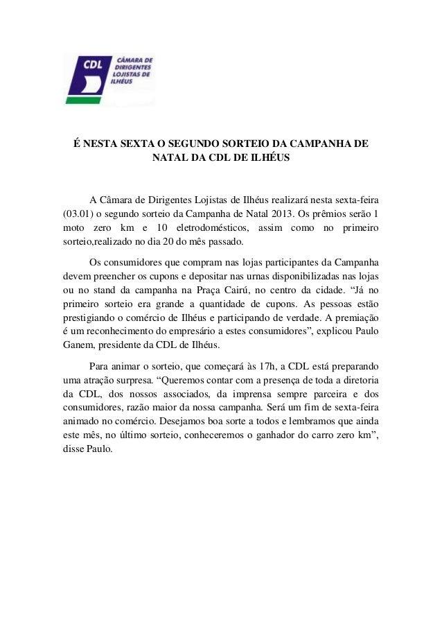 É NESTA SEXTA O SEGUNDO SORTEIO DA CAMPANHA DE NATAL DA CDL DE ILHÉUS  A Câmara de Dirigentes Lojistas de Ilhéus realizará...