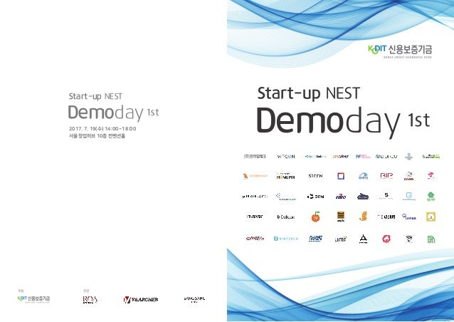 Demoday1st Start-up NEST Demoday1st Start-up NEST 주관주최 2017. 7. 19(수) 14:00 ~18:00 서울창업허브 10층 컨벤션홀