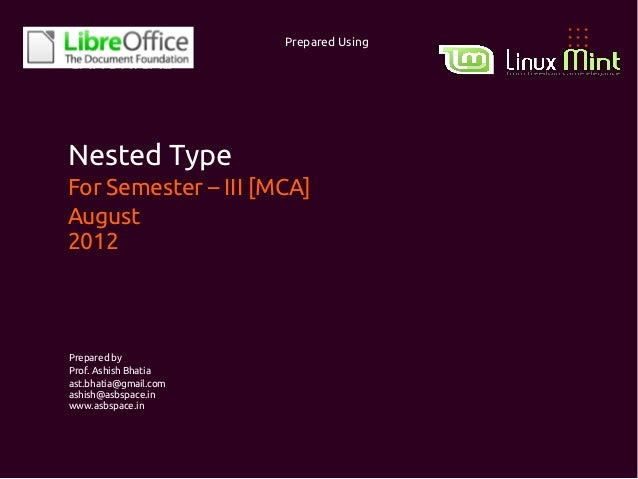 Prepared Using    Nested Type    For Semester – III [MCA]    August    2012    Prepared by    Prof. Ashish Bhatia    ast.b...