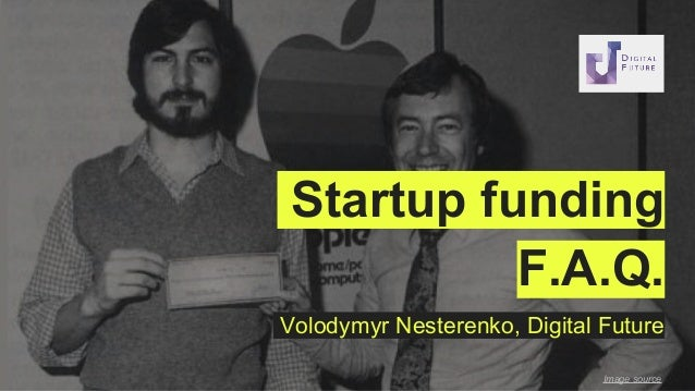 Startup funding F.A.Q. Image source Volodymyr Nesterenko, Digital Future