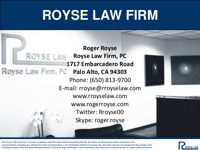 ROYSE LAW FIRMIRS Circular 230 Disclosure: To ensure compliance with the requirements imposed by the IRS, we inform you th...