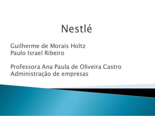 Guilherme de Morais Holtz Paulo Israel Ribeiro Professora Ana Paula de Oliveira Castro Administração de empresas