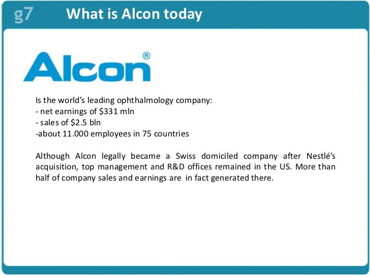 nestle and alcon Access to case studies expires six months after purchase date publication date: december 08, 2004 in response to a perceived undervaluation by the capital markets, nestle is considering divesting a part of its ophthalmology subsidiary, alcon, and must decide on a listing location.