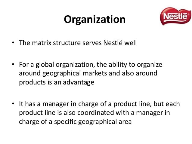 organizatioal structure of nestle Nestle's experience in dealing with its critics, the news media, and the public-at-large, until this time, had been less than successful this was especially the case in the united states where its.