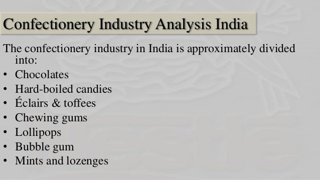 market insights confectionery in india Confectionery market by type (sugar, chocolate, fine bakery wares, and others) - global opportunity analysis and industry forecast, 2014-2022.
