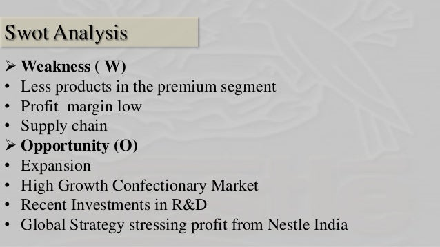 swot analysis of nestle india Nestle india has an excellent understanding of the local market and has  launched products that meet the tastes and needs of the local population the  majority.