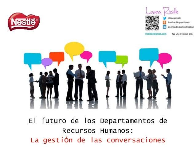 El futuro de los Departamentos deRecursos Humanos:La gestión de las conversaciones
