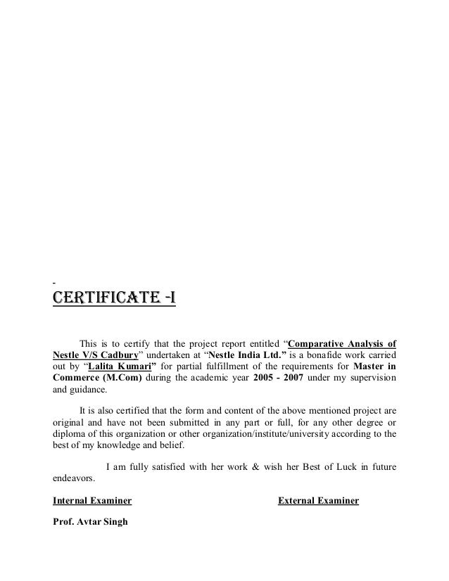 CERTIFICATE -I This is to certify that the project report entitled ³Comparative Analysis of Nestle V/S Cadbury´ undertaken...