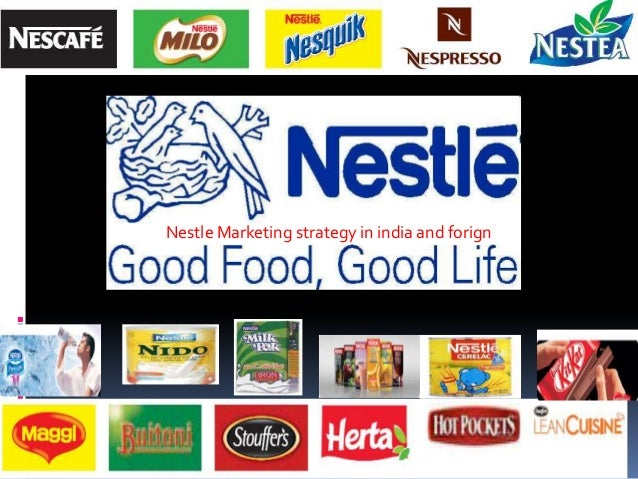 Nestle Marketing strategy in india and forign