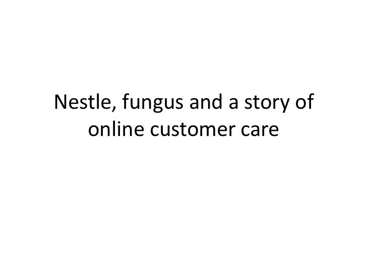 Nestle, fungus and a story of   online customer care