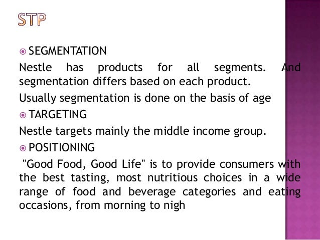 product segmentation by nestle india Products to meet the needs of convenience, health and variety has  value food  segments in india in a coherent manner  nestle india.