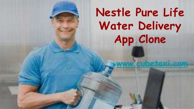 Nestle Pure Life Water Delivery App Clone www.cubetaxi.com