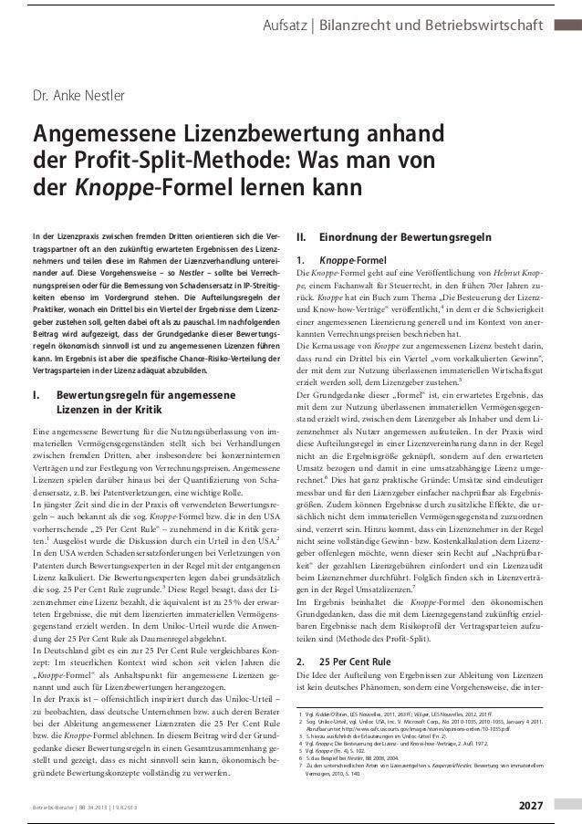 Dr. Anke Nestler Angemessene Lizenzbewertung anhand der Profit-Split-Methode: Was man von der Knoppe-Formel lernen kann In...