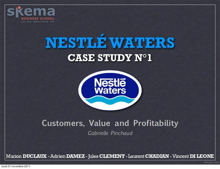 NESTLÉ WATERS                               CASE STUDY N°1                         Customers, Value and Profitability     ...