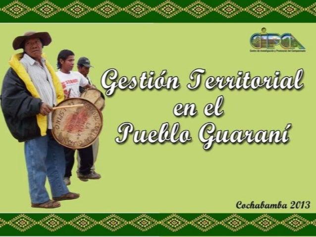 Tierras Comunitarias en el ChacoActores-Guaraní-Criollos(Karai)-Quechuas-Aimaras-Menonitas
