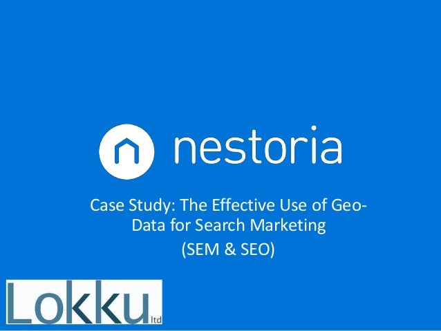 Case Study: The Effective Use of Geo- Data for Search Marketing (SEM & SEO)