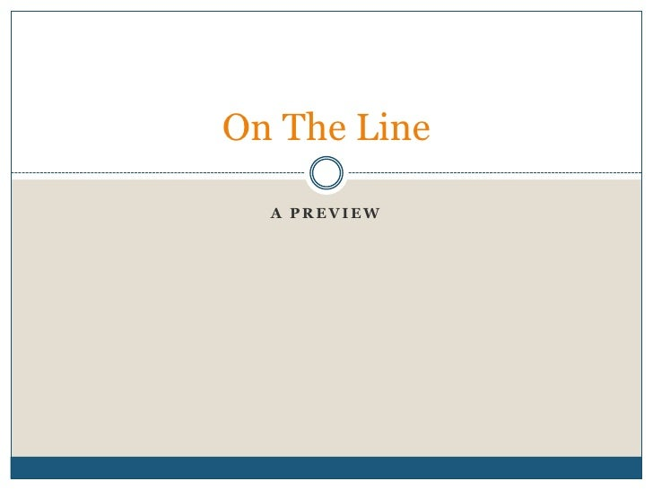 A Preview<br />On The Line<br />