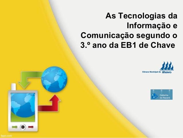 As Tecnologias da Informação e Comunicação segundo o 3.º ano da EB1 de Chave