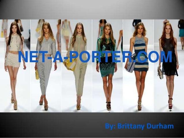 NET-A-PORTER.COM  NET-A-PORTER.COM  By: Brittany Durham