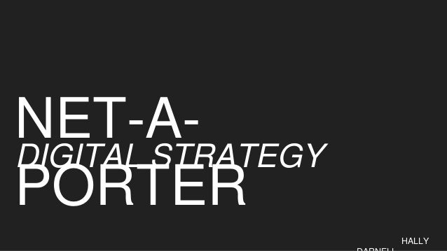 NET-A- PORTER DIGITAL STRATEGY HALLY