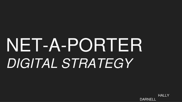 NET-A-PORTER DIGITAL STRATEGY HALLY DARNELL