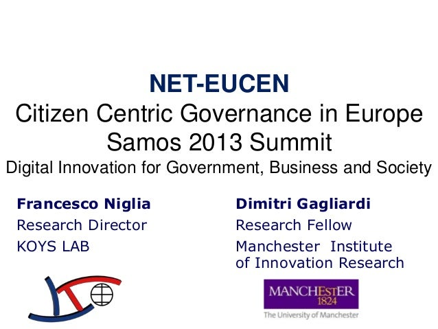 NET-EUCEN Citizen Centric Governance in Europe Samos 2013 Summit Digital Innovation for Government, Business and Society F...