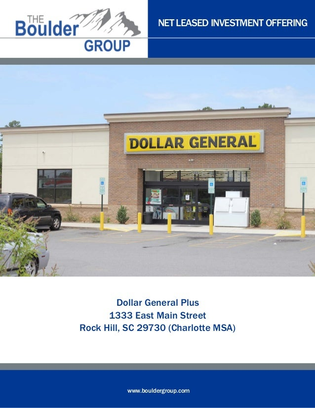 NET LEASED INVESTMENT OFFERING www.bouldergroup.com Dollar General Plus 1333 East Main Street Rock Hill, SC 29730 (Charlot...