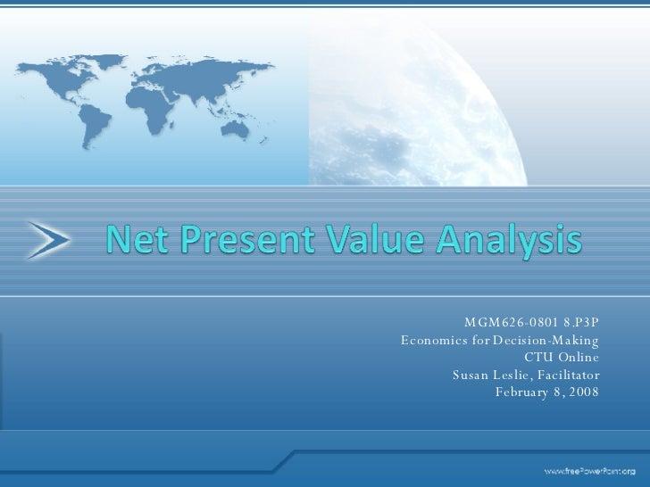 MGM626-0801 8.P3P Economics for Decision-Making CTU Online Susan Leslie, Facilitator February 8, 2008