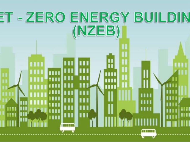 Net zero energy building ppt 2016