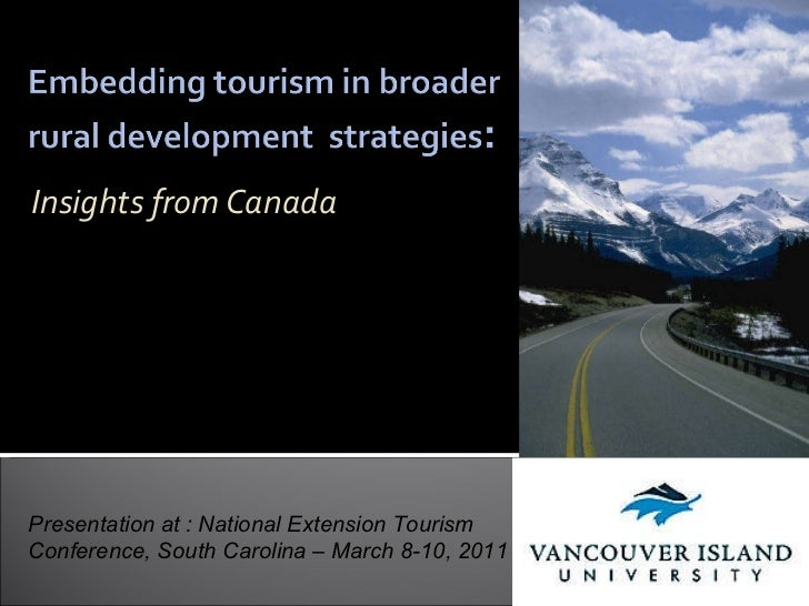 Insights from Canada Nicole L. Vaugeois, PhD BC Regional Innovation Chair in Tourism and Sustainable Rural Development  Va...