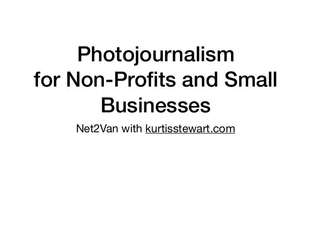 Photojournalism for Non-Profits and Small Businesses Net2Van with kurtisstewart.com