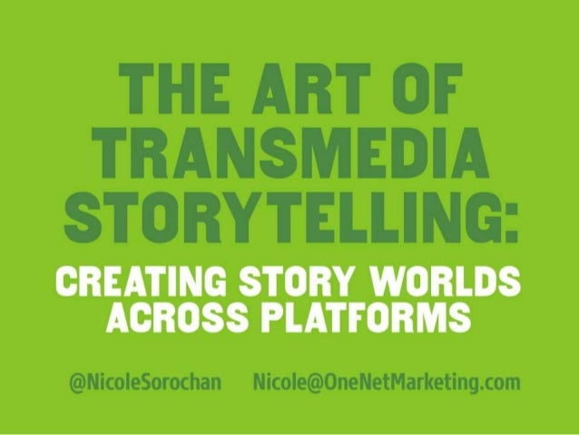 Net2Vic: The Art of Transmedia Storytelling: Creating Story Worlds Across Platforms - Feb 2014