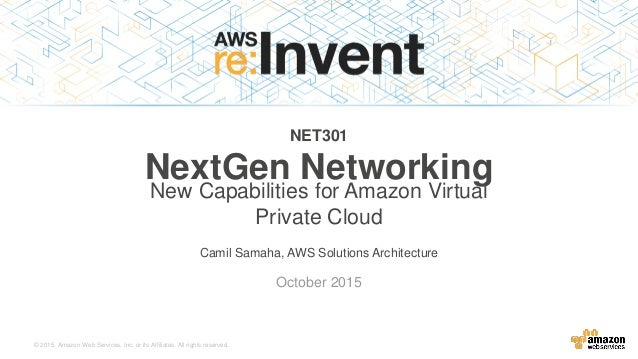 © 2015, Amazon Web Services, Inc. or its Affiliates. All rights reserved. Camil Samaha, AWS Solutions Architecture October...