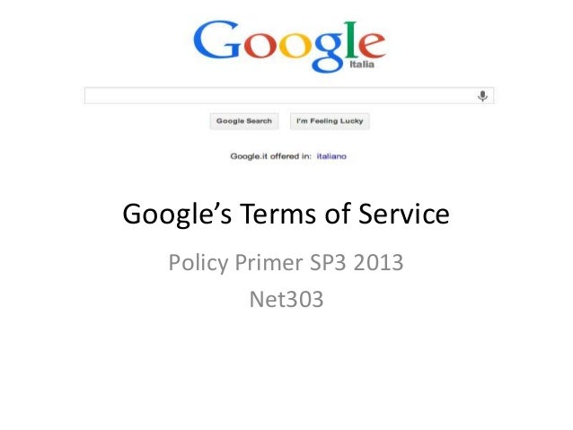 Google's Terms of Service Policy Primer SP3 2013 Net303