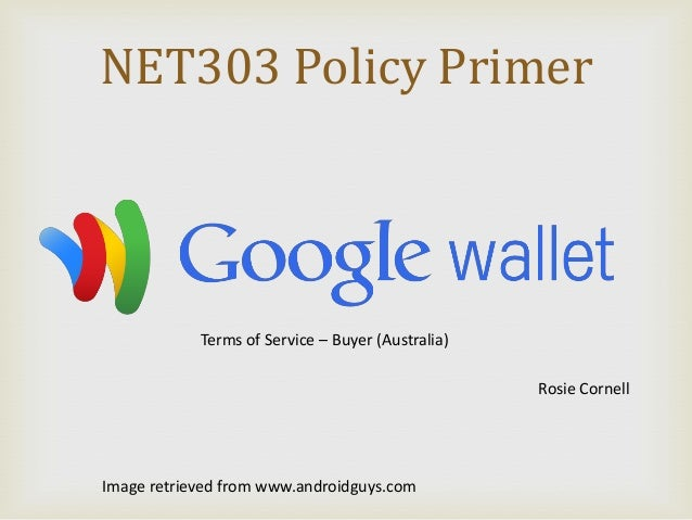 NET303 Policy Primer  Terms of Service – Buyer (Australia)  Rosie Cornell  Image retrieved from www.androidguys.com