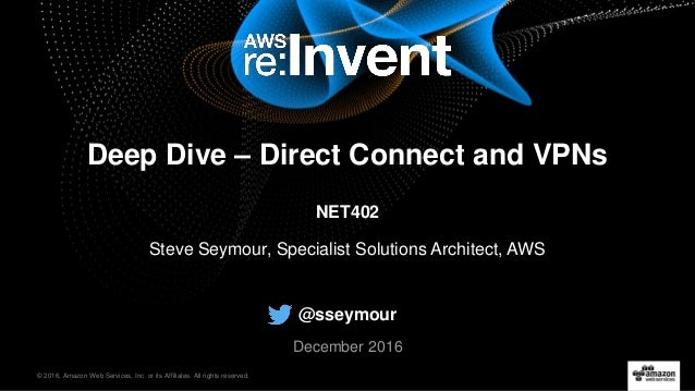 © 2016, Amazon Web Services, Inc. or its Affiliates. All rights reserved. Steve Seymour, Specialist Solutions Architect, A...