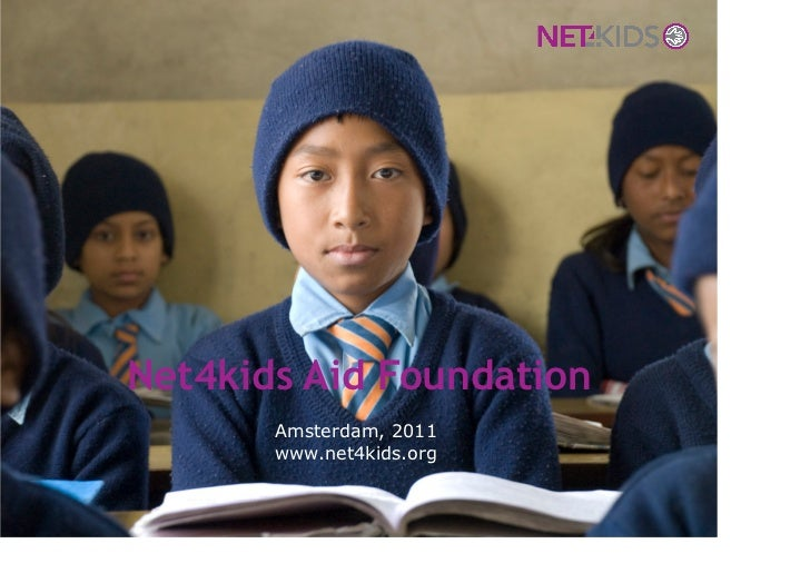 Net4kids Aid Foundation       Amsterdam, 2011       www.net4kids.org