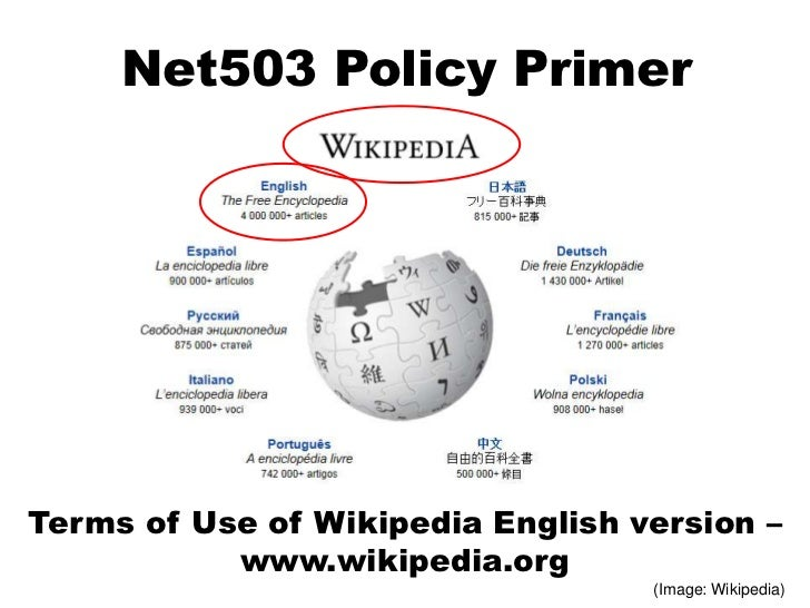 Net503 Policy PrimerTerms of Use of Wikipedia English version –           www.wikipedia.org                               ...