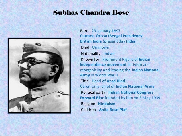 a biography of netaji subhas chandra bose an indian nationalist and a prominent figure of the indian Subhas chandra bose, the self-proclaimed netaji, or revered leader, sought to bring down the british raj by making alliances with rome, berlin, and tokyo during world war ii and by helping india thrive economically and politically as a free socialist nation.