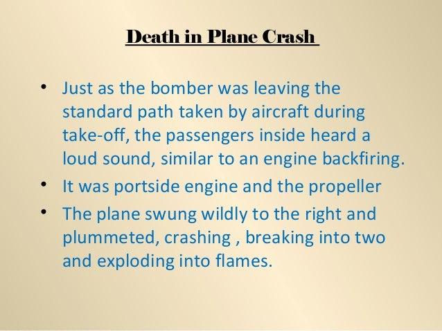 Death in Plane Crash • Just as the bomber was leaving the standard path taken by aircraft during take-off, the passengers ...