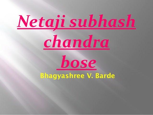 Netaji subhash chandra bose Bhagyashree V. Barde
